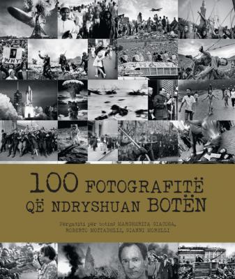 100 fotografitë që ndryshuan botën